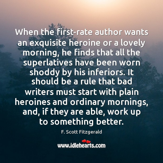 When the first-rate author wants an exquisite heroine or a lovely morning, Image