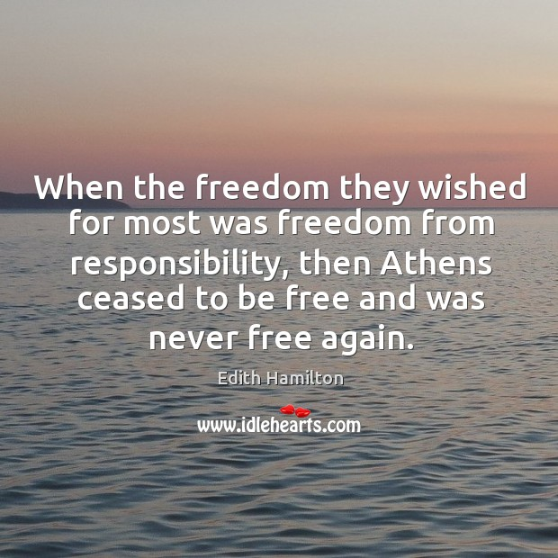 When the freedom they wished for most was freedom from responsibility Image