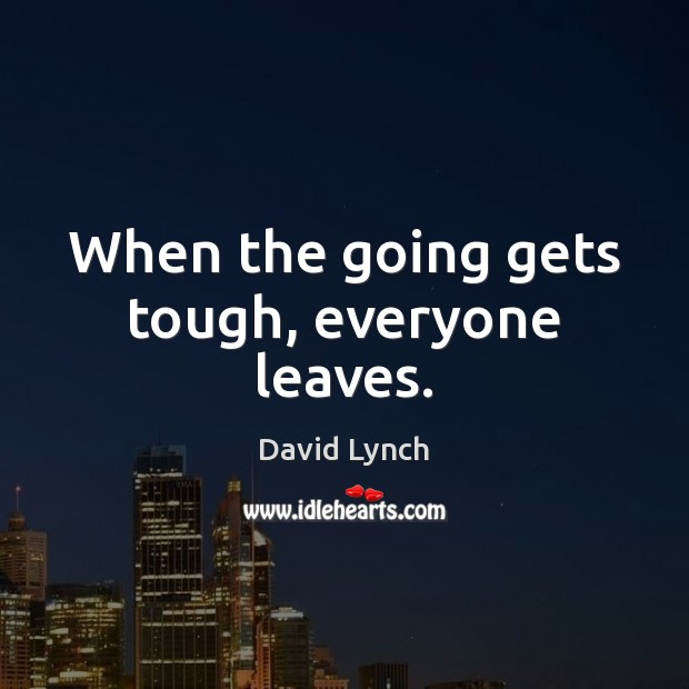 When the going gets tough, everyone leaves. Image