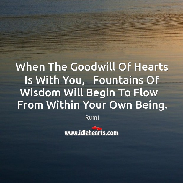 When The Goodwill Of Hearts Is With You,   Fountains Of Wisdom Will Image