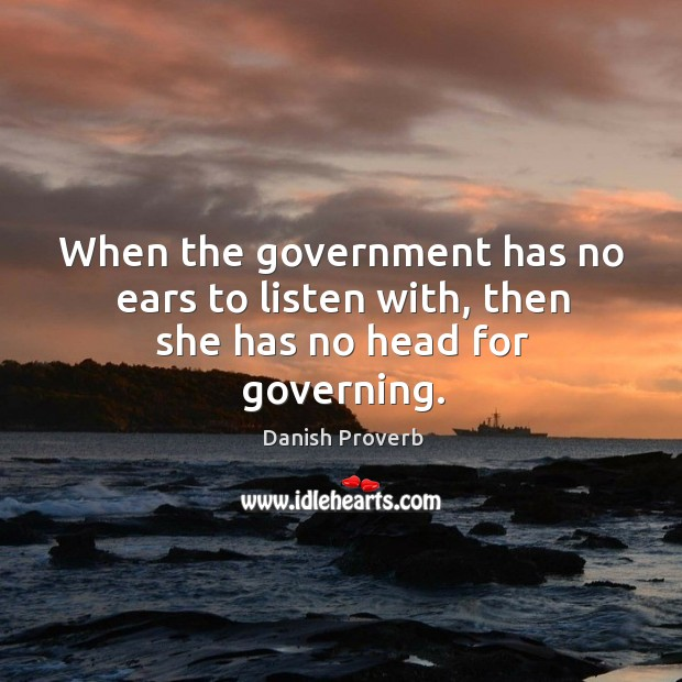 Image, When the government has no ears to listen with