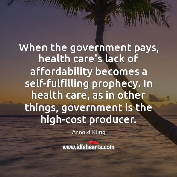 Image, When the government pays, health care's lack of affordability becomes a self-fulfilling
