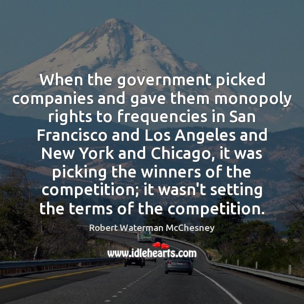 Image, When the government picked companies and gave them monopoly rights to frequencies
