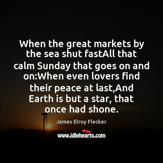When the great markets by the sea shut fastAll that calm Sunday Image