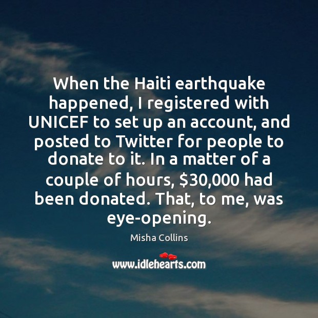 When the Haiti earthquake happened, I registered with UNICEF to set up Donate Quotes Image