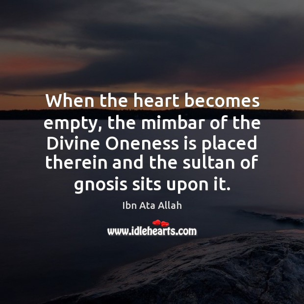 When the heart becomes empty, the mimbar of the Divine Oneness is Image