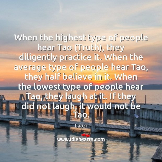 When the highest type of people hear Tao (Truth), they diligently practice Image