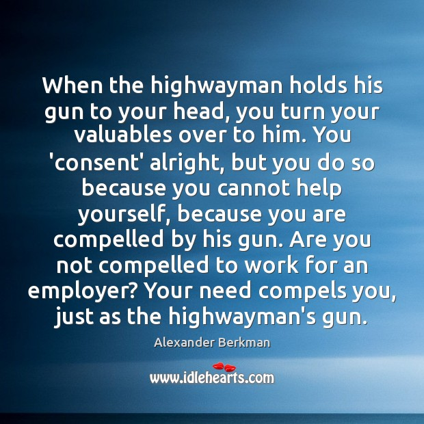 Image, When the highwayman holds his gun to your head, you turn your