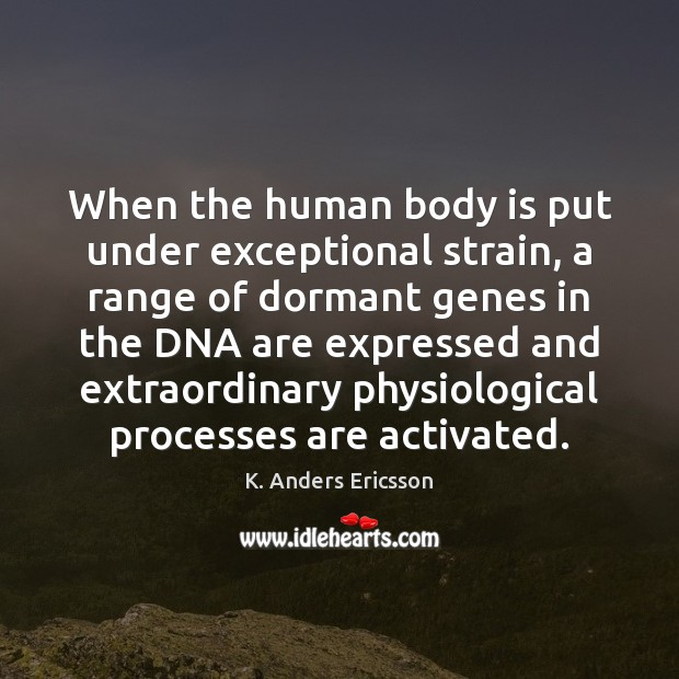 When the human body is put under exceptional strain, a range of Image