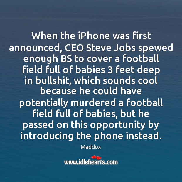 When the iPhone was first announced, CEO Steve Jobs spewed enough BS Football Quotes Image