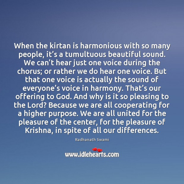 When the kirtan is harmonious with so many people, it's a Radhanath Swami Picture Quote