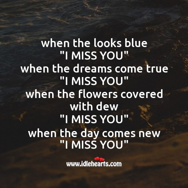 "When the looks blue ""I miss you"" Missing You Messages Image"