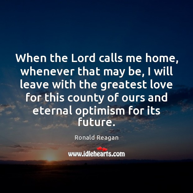 Image, When the Lord calls me home, whenever that may be, I will