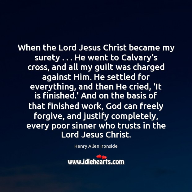 When the Lord Jesus Christ became my surety . . . He went to Calvary's Image