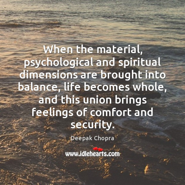 When the material, psychological and spiritual dimensions are brought into balance, life Image