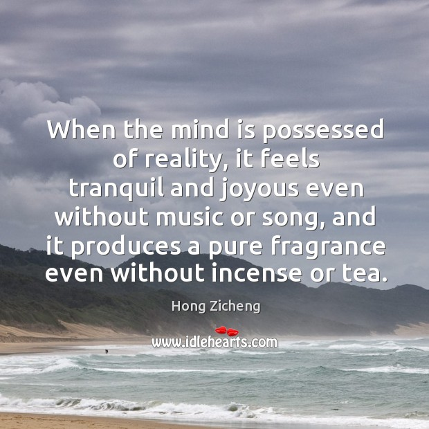 When the mind is possessed of reality, it feels tranquil and joyous Image