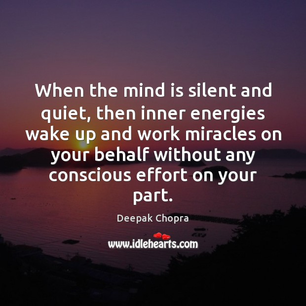 Image, When the mind is silent and quiet, then inner energies wake up