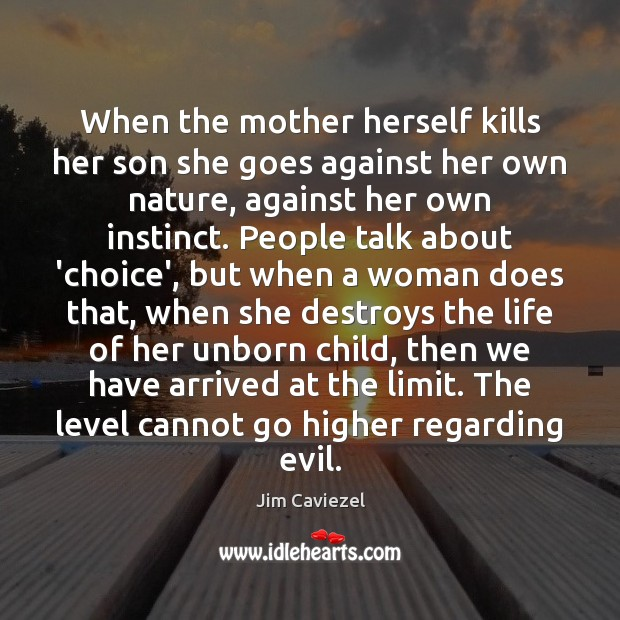 When the mother herself kills her son she goes against her own Image