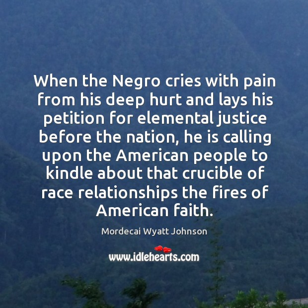 Image, When the negro cries with pain from his deep hurt and lays his petition for elemental
