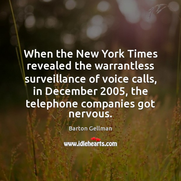 When the New York Times revealed the warrantless surveillance of voice calls, Image