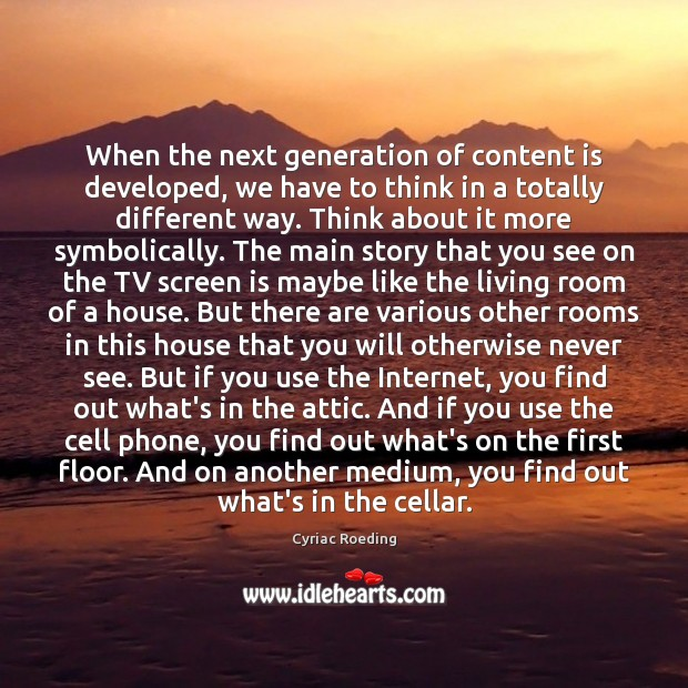 When the next generation of content is developed, we have to think Image