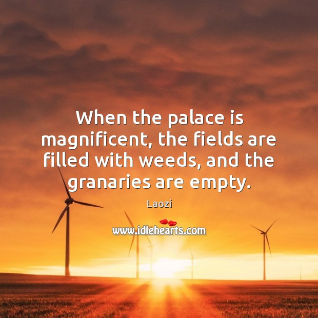 When the palace is magnificent, the fields are filled with weeds, and Image