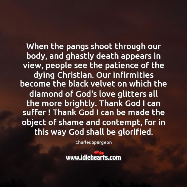 When the pangs shoot through our body, and ghastly death appears in Image