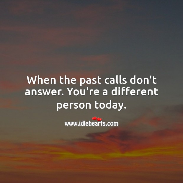 When the past calls don't answer. Advice Quotes Image