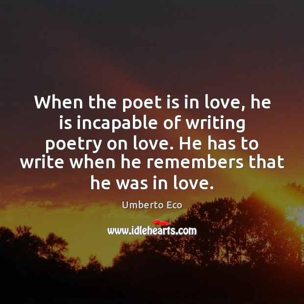 Image, When the poet is in love, he is incapable of writing poetry