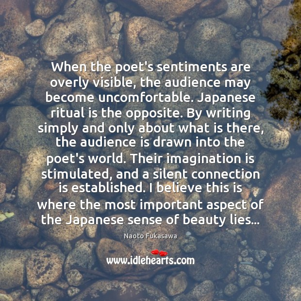 Image, When the poet's sentiments are overly visible, the audience may become uncomfortable.