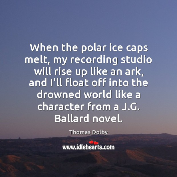Image, When the polar ice caps melt, my recording studio will rise up