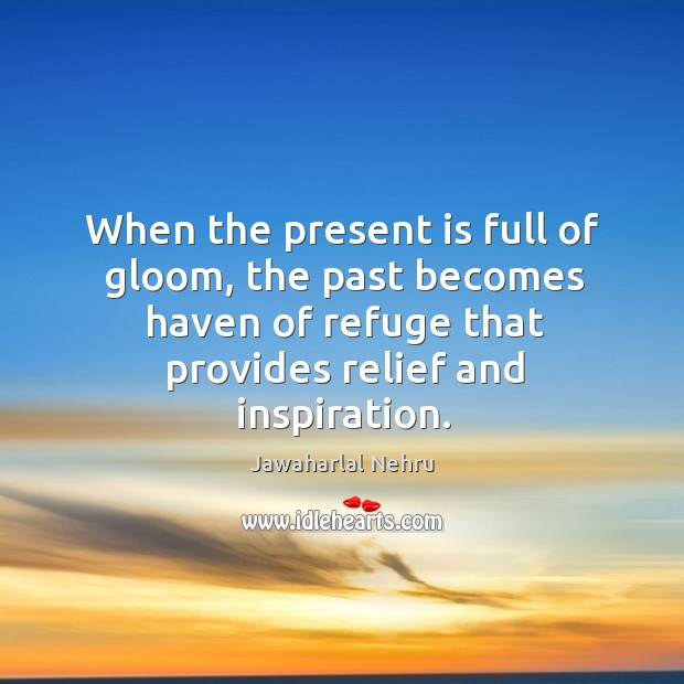 When the present is full of gloom, the past becomes haven of Image