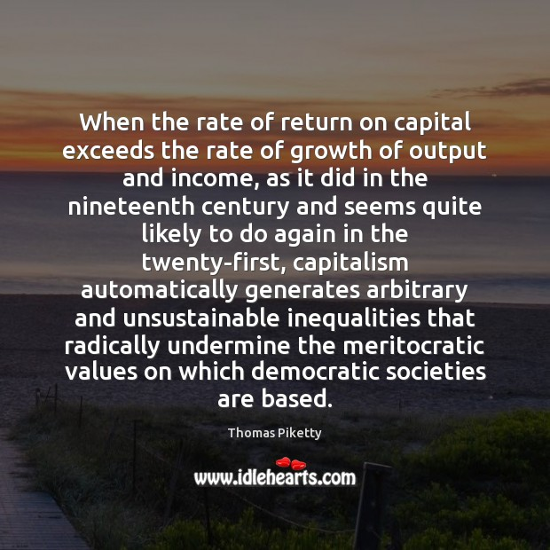 When the rate of return on capital exceeds the rate of growth Income Quotes Image