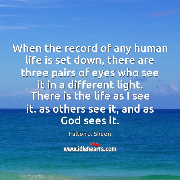 Image, When the record of any human life is set down, there are