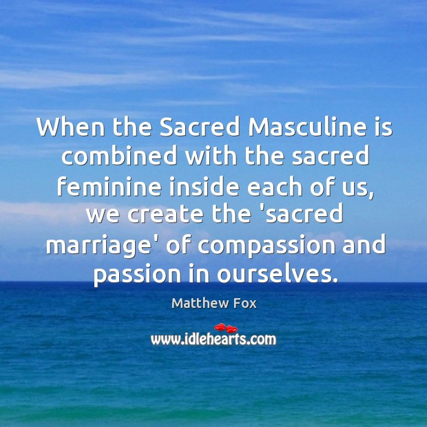 Image, When the Sacred Masculine is combined with the sacred feminine inside each