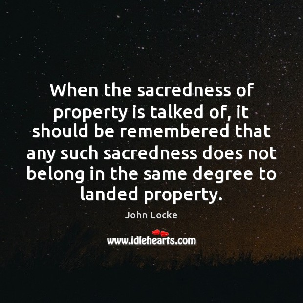 Image, When the sacredness of property is talked of, it should be remembered