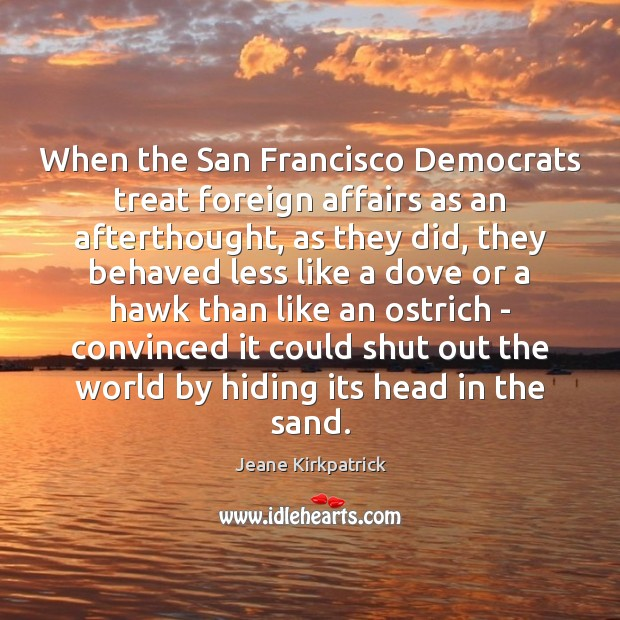 Image, When the San Francisco Democrats treat foreign affairs as an afterthought, as