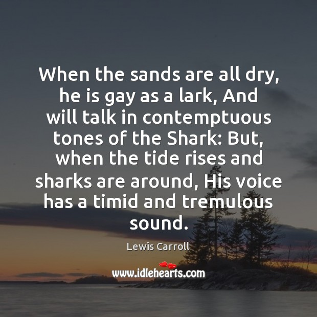 When the sands are all dry, he is gay as a lark, Image
