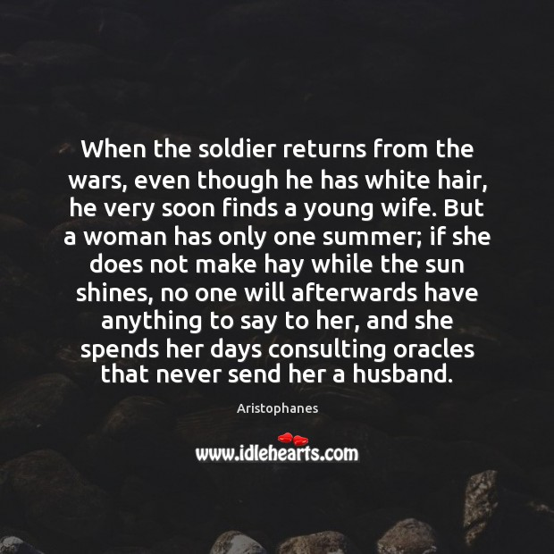Image, When the soldier returns from the wars, even though he has white