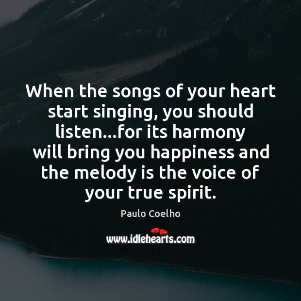 Image, When the songs of your heart start singing, you should listen…for