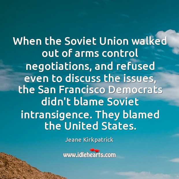 When the Soviet Union walked out of arms control negotiations, and refused Image