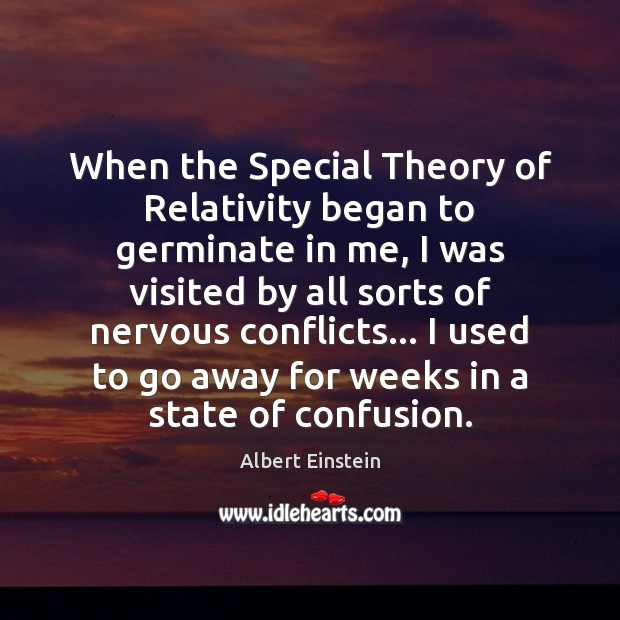 When the Special Theory of Relativity began to germinate in me, I Image