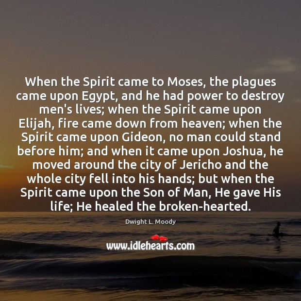 When the Spirit came to Moses, the plagues came upon Egypt, and Image