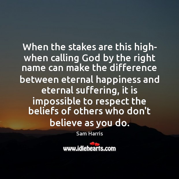When the stakes are this high- when calling God by the right Image