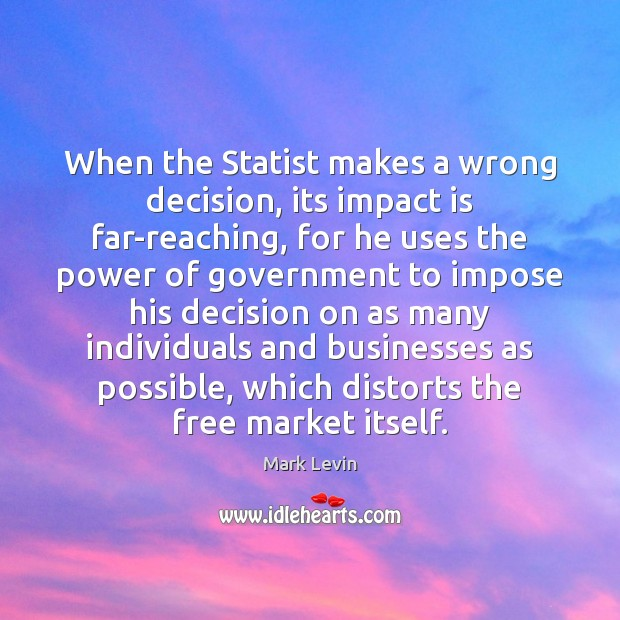 When the Statist makes a wrong decision, its impact is far-reaching, for Image