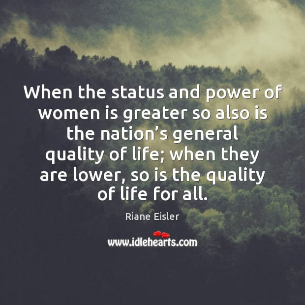 When the status and power of women is greater so also is Image