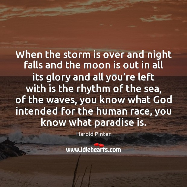 When the storm is over and night falls and the moon is Image