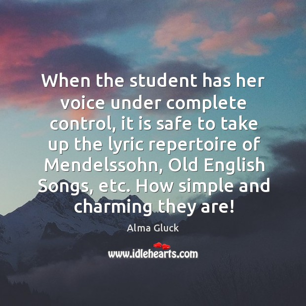 Image, When the student has her voice under complete control, it is safe to take up the lyric