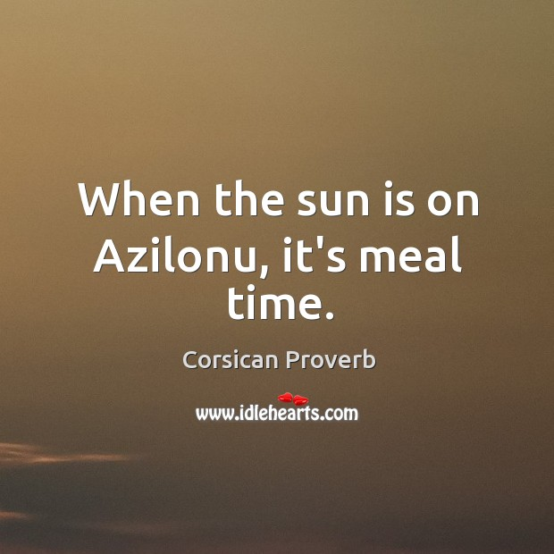 Image, When the sun is on azilonu, it's meal time.