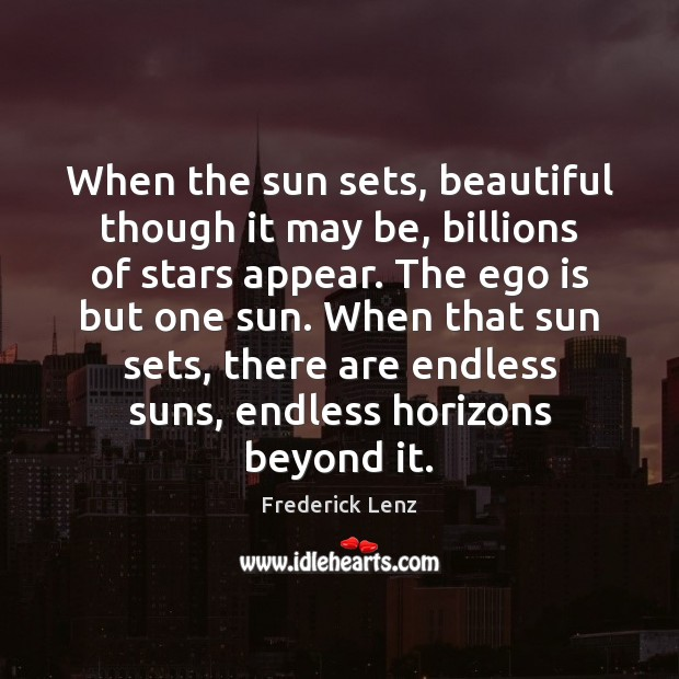 Image, When the sun sets, beautiful though it may be, billions of stars